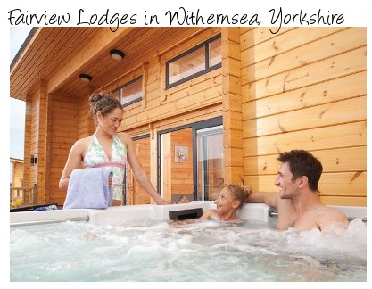Fairview Lodges in Withernsea, Yorkshire, are a collection of holiday lodges - most with a private hot tub